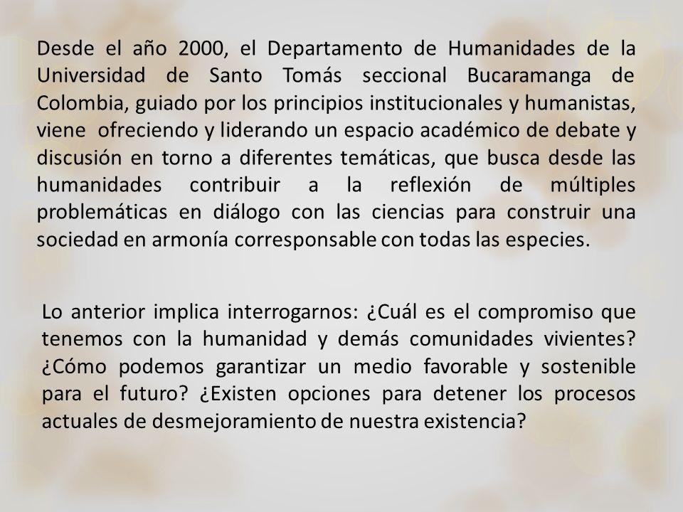Desde el año 2000, el Departamento de Humanidades de la Universidad de Santo Tomás seccional Bucaramanga de Colombia, guiado por los principios instit
