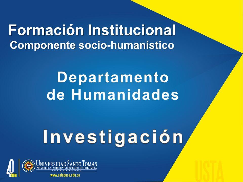Formación Institucional Componente socio-humanístico Departamento de Humanidades