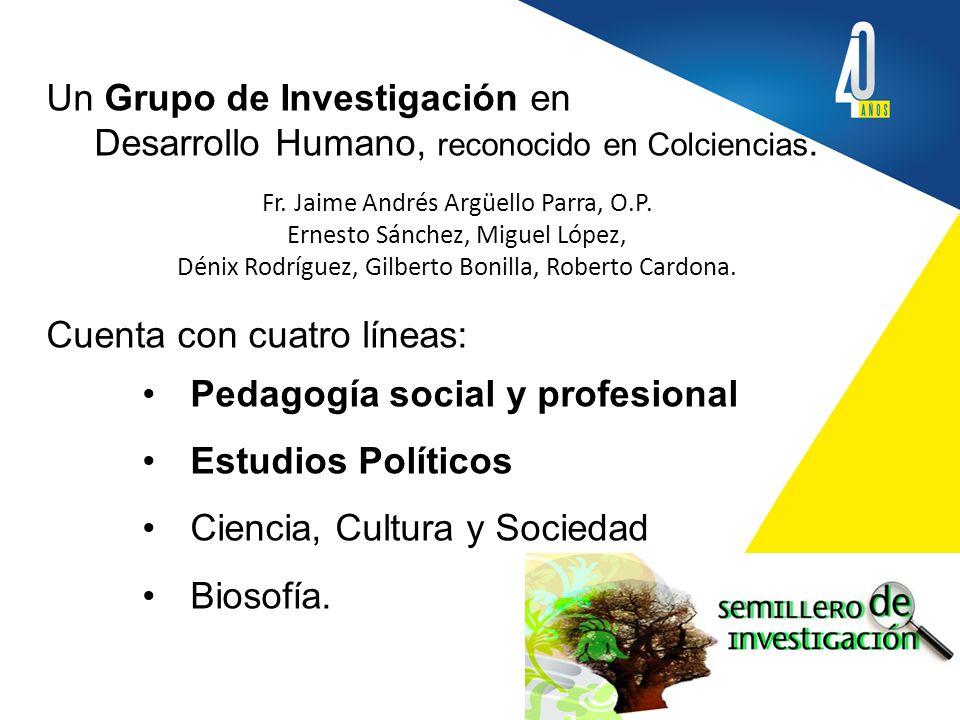 Un Grupo de Investigación en Desarrollo Humano, reconocido en Colciencias.