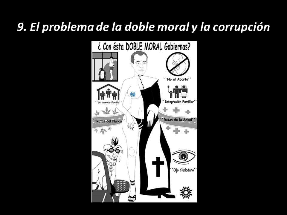 9. El problema de la doble moral y la corrupción