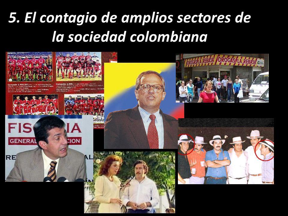 5. El contagio de amplios sectores de la sociedad colombiana
