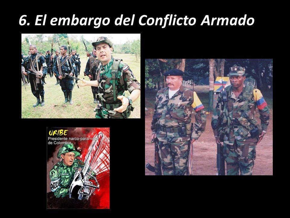 6. El embargo del Conflicto Armado