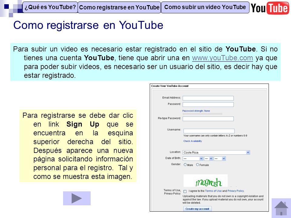 Como registrarse en YouTube Una vez registrado, YouTube enviará un email de confirmación con un enlace al que hay que ingresar para verificar que la cuenta de email que usted registró en el formularios es correcta.