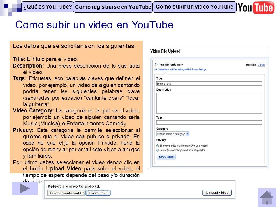 Como subir un video en YouTube Como registrarse en YouTube Como subir un video YouTube ¿Qué es YouTube.