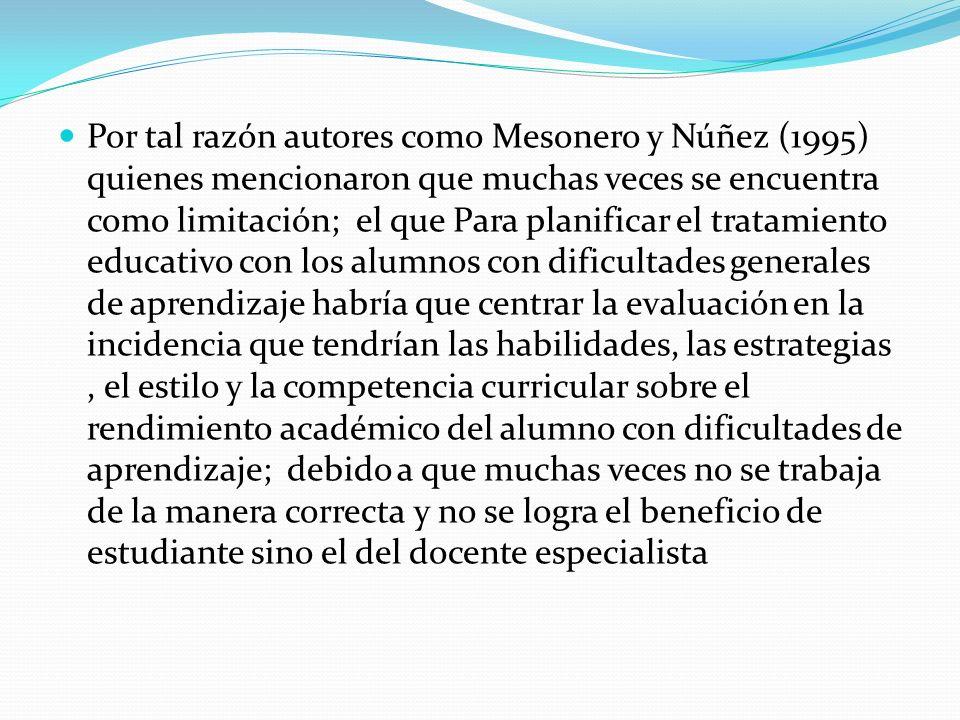 Por tal razón autores como Mesonero y Núñez (1995) quienes mencionaron que muchas veces se encuentra como limitación; el que Para planificar el tratam