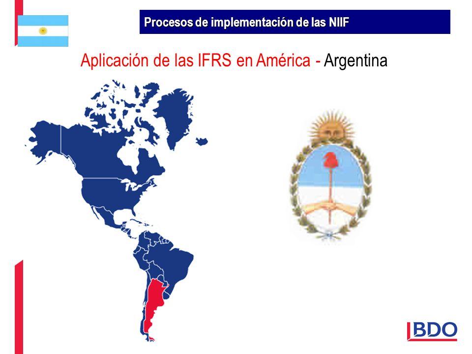 Aplicación de las IFRS en América - Argentina Procesos de implementación de las NIIF