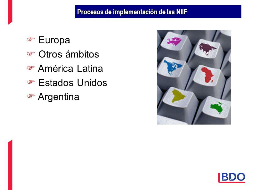 Procesos de implementación de las NIIF Europa Otros ámbitos América Latina Estados Unidos Argentina