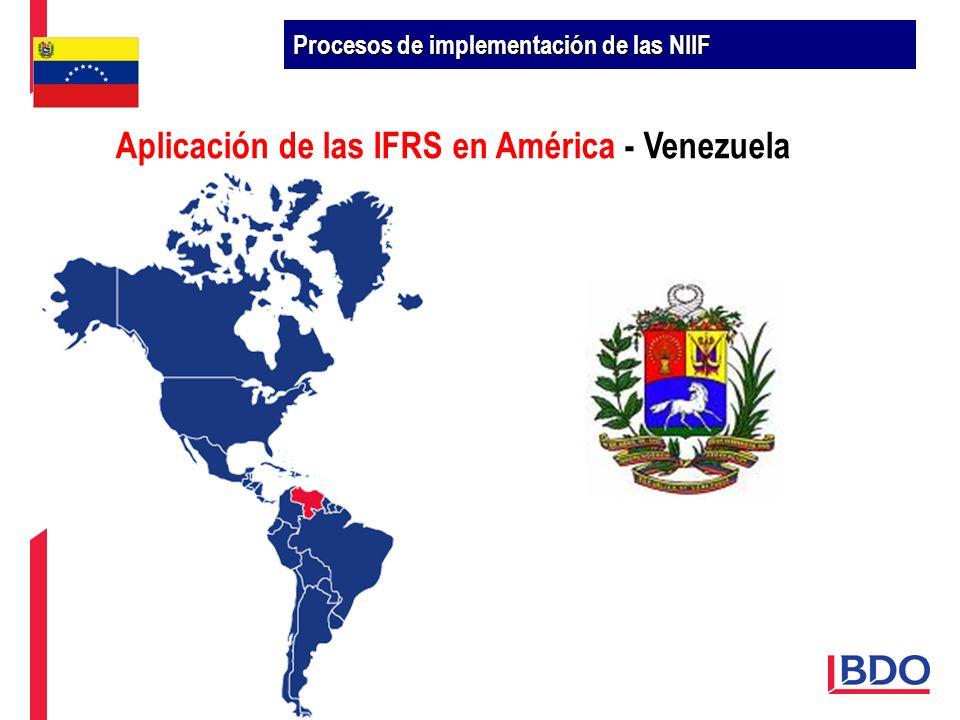 Aplicación de las IFRS en América - Venezuela Procesos de implementación de las NIIF