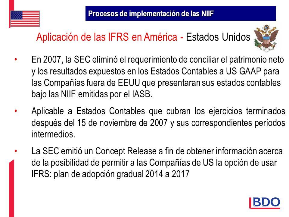 Aplicación de las IFRS en América - Estados Unidos En 2007, la SEC eliminó el requerimiento de conciliar el patrimonio neto y los resultados expuestos