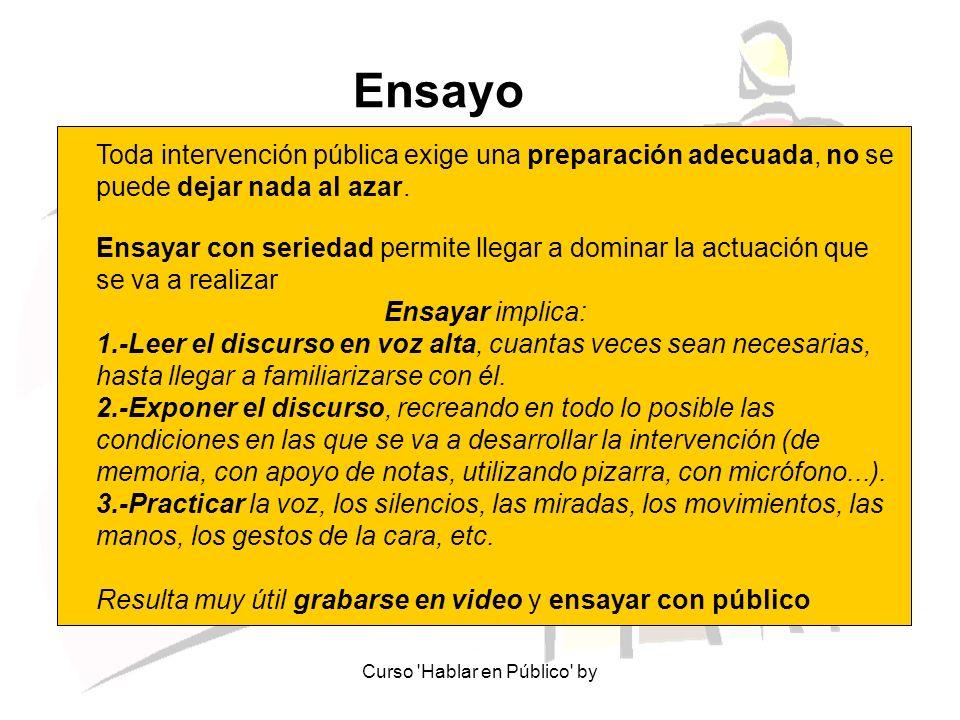 Curso 'Hablar en Público' by Ensayo Toda intervención pública exige una preparación adecuada, no se puede dejar nada al azar. Ensayar con seriedad per