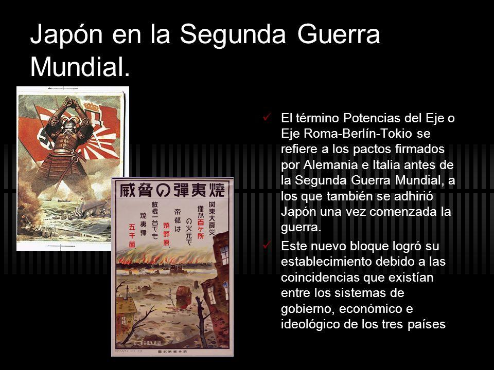 Japón en la Segunda Guerra Mundial. El término Potencias del Eje o Eje Roma-Berlín-Tokio se refiere a los pactos firmados por Alemania e Italia antes