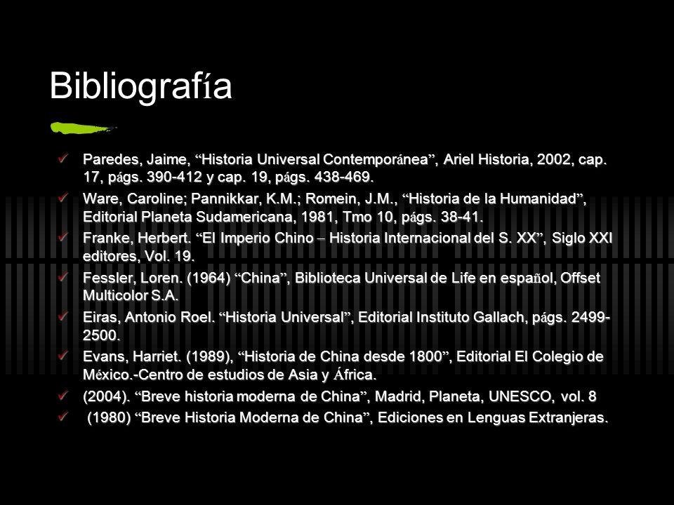Bibliograf í a Paredes, Jaime, Historia Universal Contempor á nea, Ariel Historia, 2002, cap. 17, p á gs. 390-412 y cap. 19, p á gs. 438-469. Paredes,