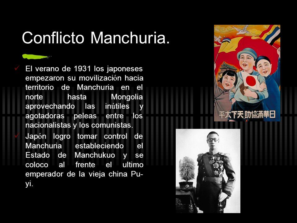 Conflicto Manchuria. El verano de 1931 los japoneses empezaron su movilizaci ó n hacia territorio de Manchuria en el norte hasta Mongolia aprovechando