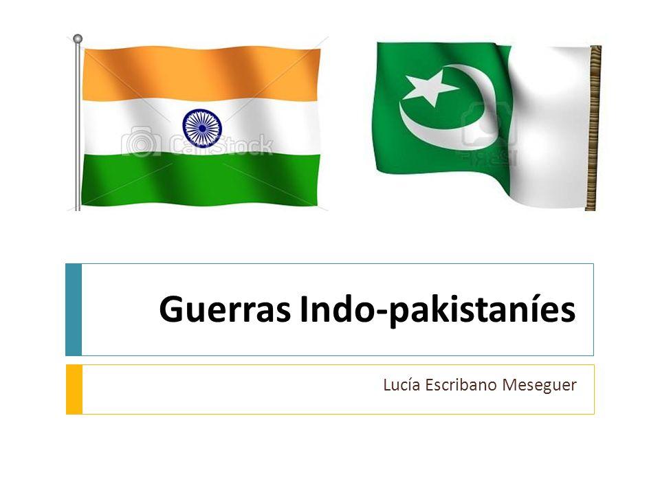 Guerras Indo-pakistaníes Lucía Escribano Meseguer
