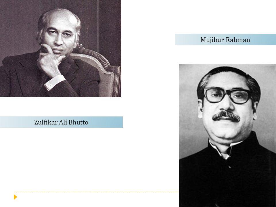Zulfikar Alí Bhutto Mujibur Rahman