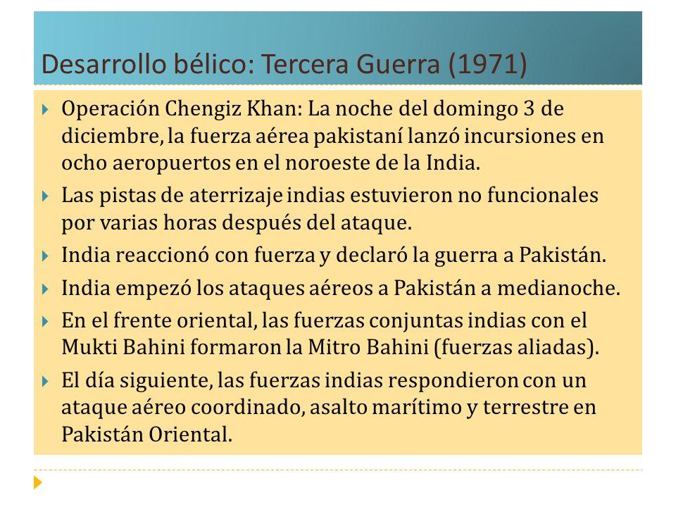 Desarrollo bélico: Tercera Guerra (1971) Operación Chengiz Khan: La noche del domingo 3 de diciembre, la fuerza aérea pakistaní lanzó incursiones en o
