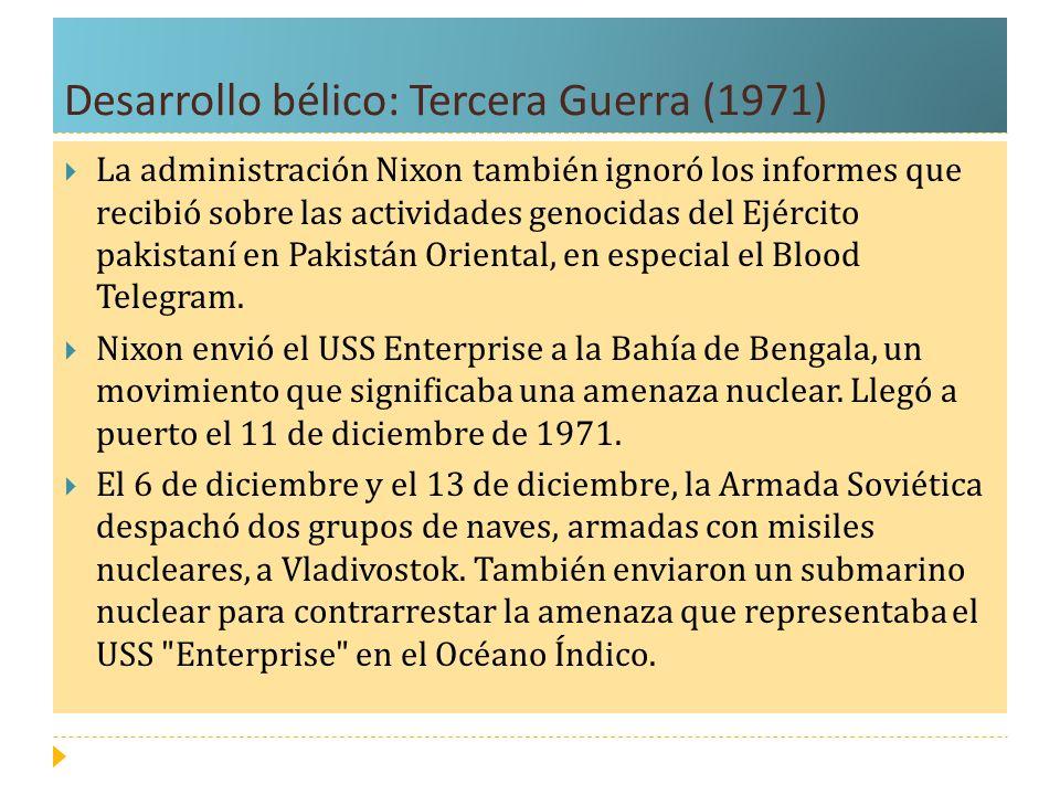 Desarrollo bélico: Tercera Guerra (1971) La administración Nixon también ignoró los informes que recibió sobre las actividades genocidas del Ejército