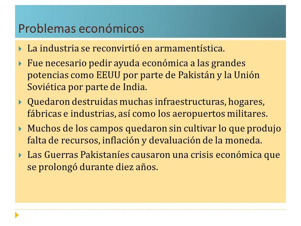 Problemas económicos La industria se reconvirtió en armamentística. Fue necesario pedir ayuda económica a las grandes potencias como EEUU por parte de