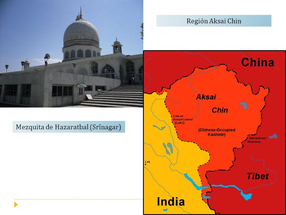 Mezquita de Hazaratbal (Srînagar) Región Aksai Chin
