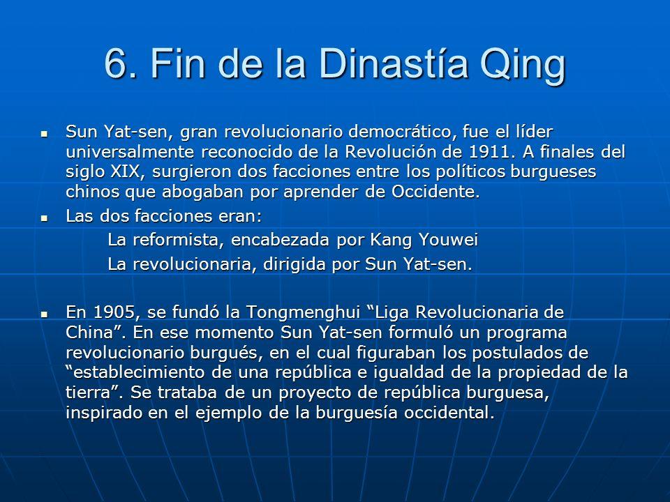 6. Fin de la Dinastía Qing Sun Yat-sen, gran revolucionario democrático, fue el líder universalmente reconocido de la Revolución de 1911. A finales de
