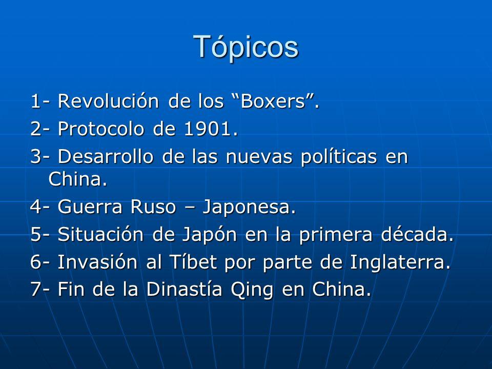 Tópicos 1- Revolución de los Boxers.2- Protocolo de 1901.