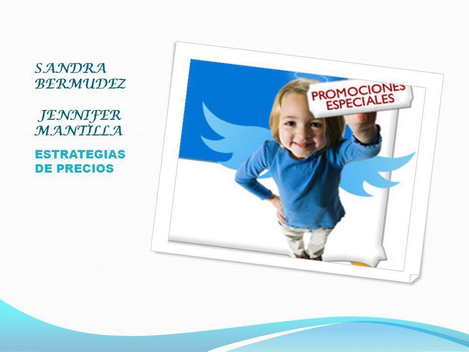 SANDRA BERMUDEZ JENNIFER MANTILLA ESTRATEGIAS DE PRECIOS