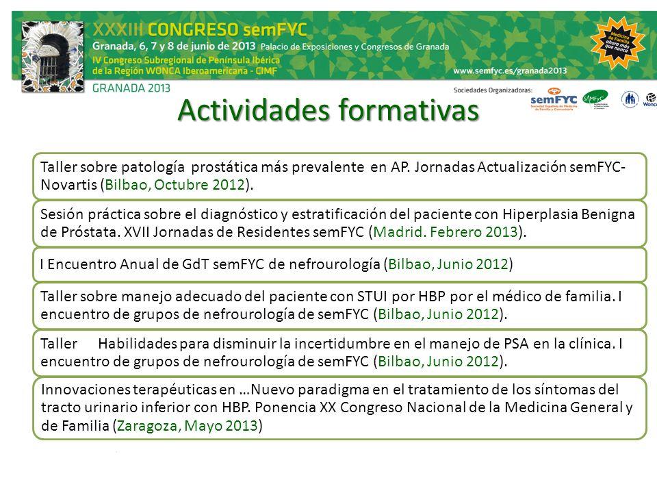 Actividades formativas Taller sobre patología prostática más prevalente en AP. Jornadas Actualización semFYC- Novartis (Bilbao, Octubre 2012). Sesión
