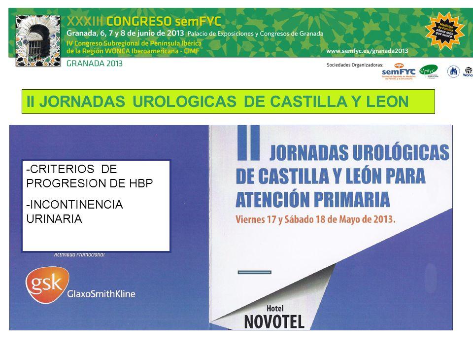 II JORNADAS UROLOGICAS DE CASTILLA Y LEON -CRITERIOS DE PROGRESION DE HBP -INCONTINENCIA URINARIA