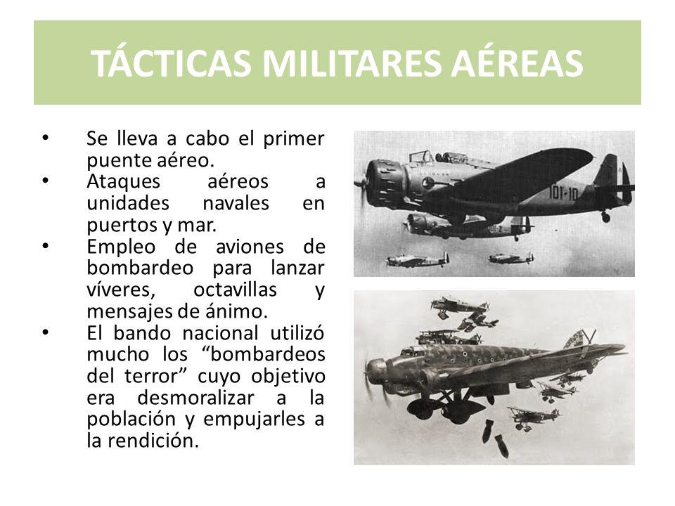 TÁCTICAS MILITARES AÉREAS Se lleva a cabo el primer puente aéreo. Ataques aéreos a unidades navales en puertos y mar. Empleo de aviones de bombardeo p