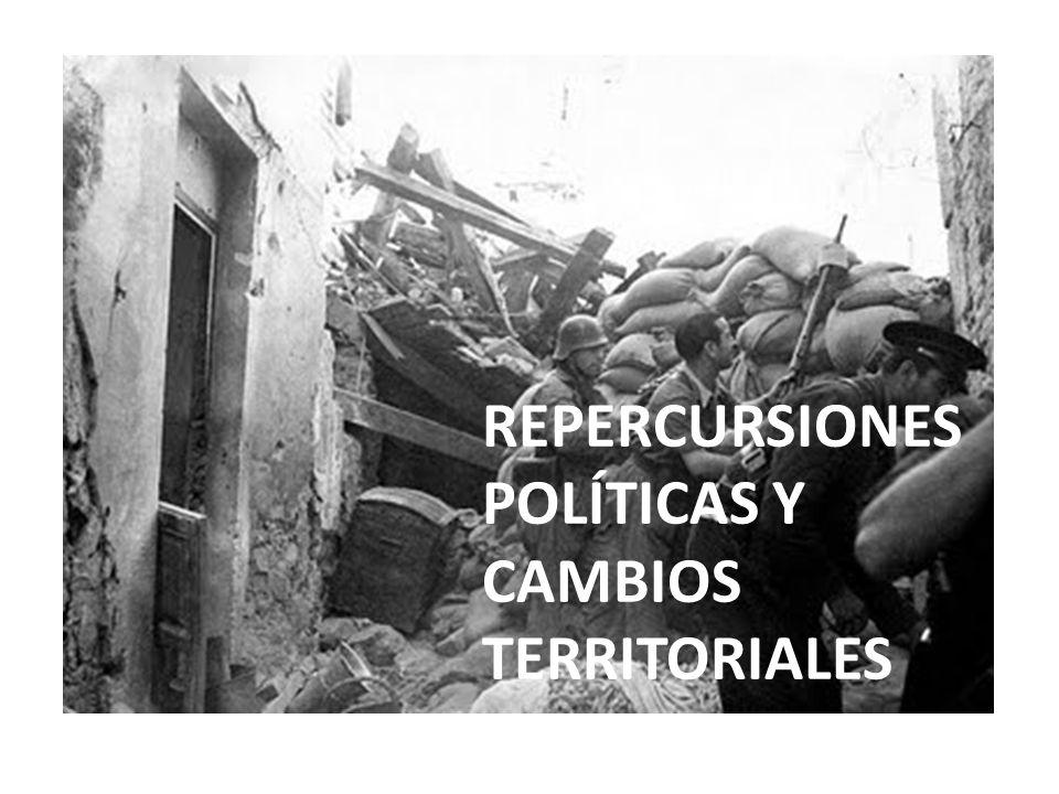 REPERCURSIONES POLÍTICAS Y CAMBIOS TERRITORIALES