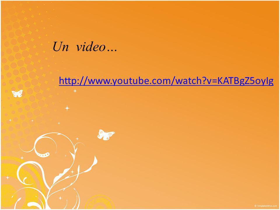 Un video… http://www.youtube.com/watch?v=KATBgZ5oyIg
