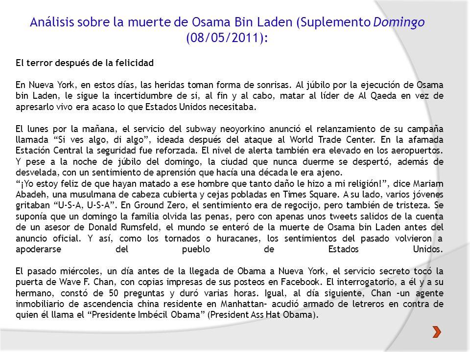Análisis sobre la muerte de Osama Bin Laden (Suplemento Domingo (08/05/2011): El terror después de la felicidad En Nueva York, en estos días, las heri
