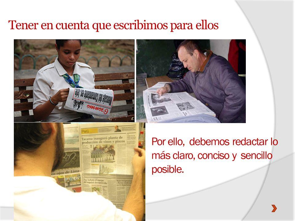Por ello, debemos redactar lo más claro, conciso y sencillo posible.