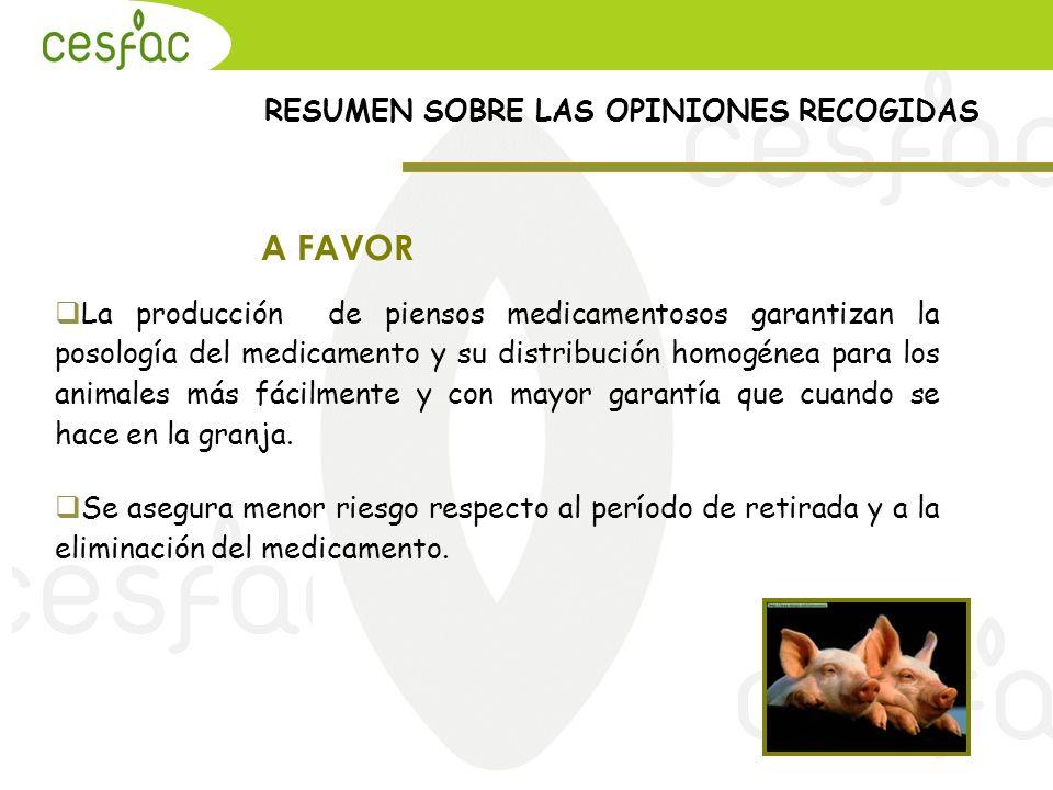 A FAVOR La producción de piensos medicamentosos garantizan la posología del medicamento y su distribución homogénea para los animales más fácilmente y
