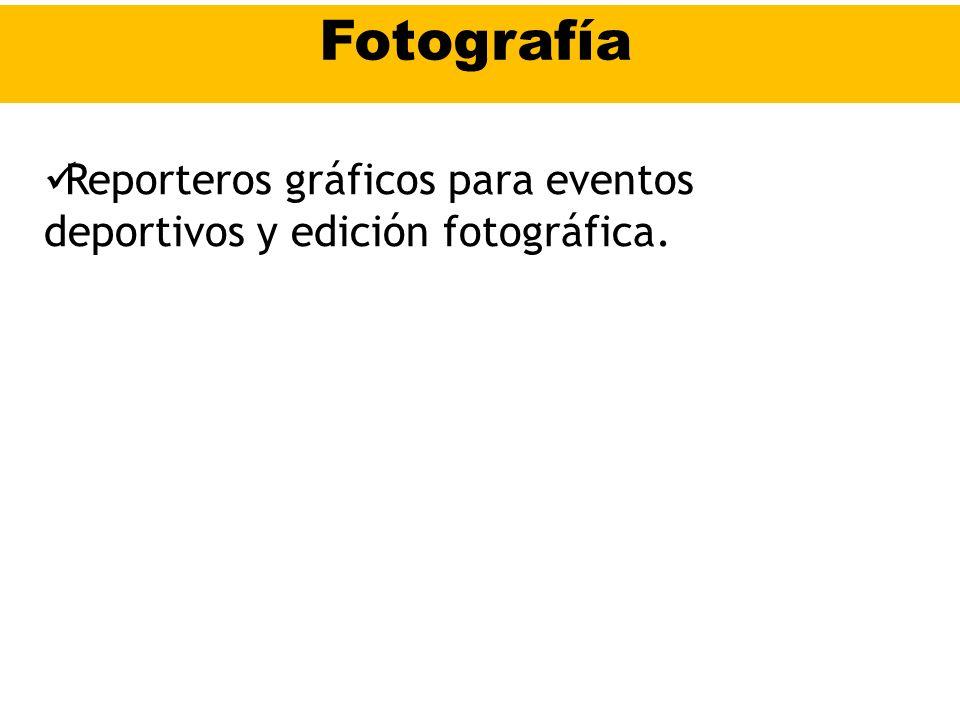 Fotografía Reporteros gráficos para eventos deportivos y edición fotográfica.