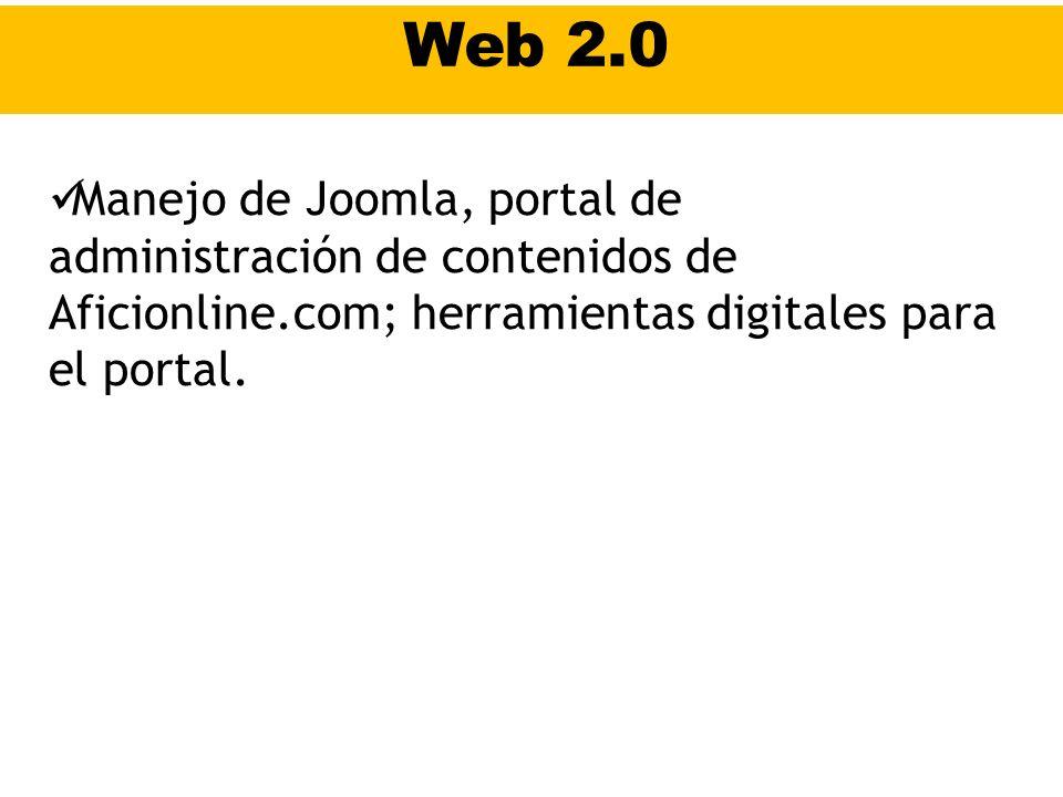 Web 2.0 Manejo de Joomla, portal de administración de contenidos de Aficionline.com; herramientas digitales para el portal.