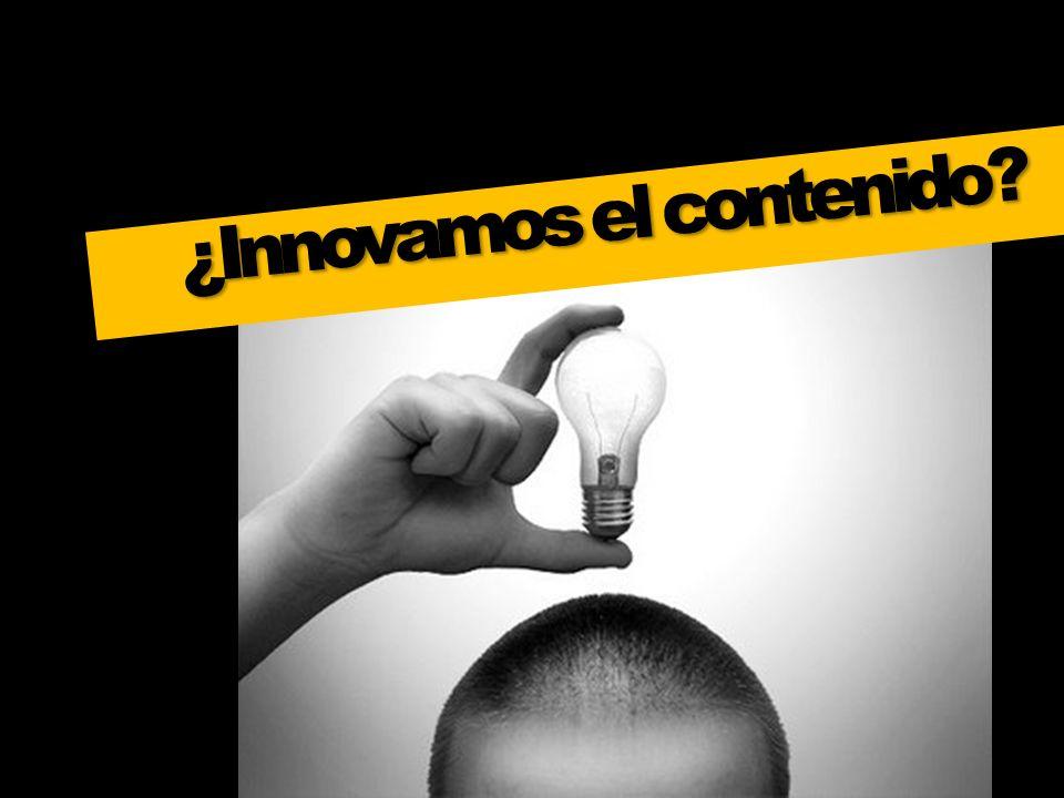 ¿Innovamos el contenido?