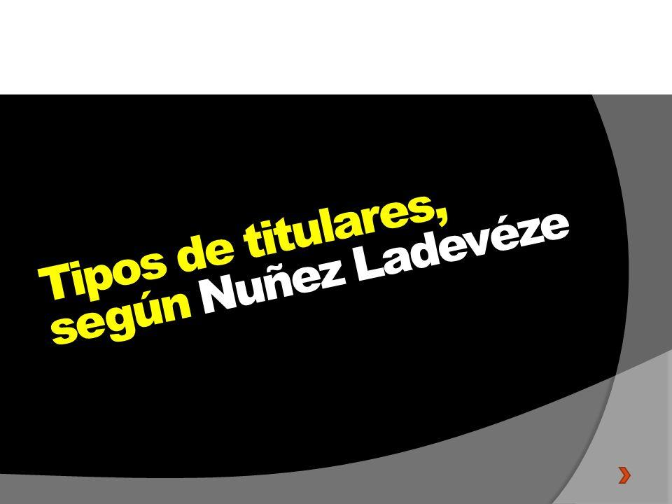 Tipos de titulares, según Nuñez Ladevéze