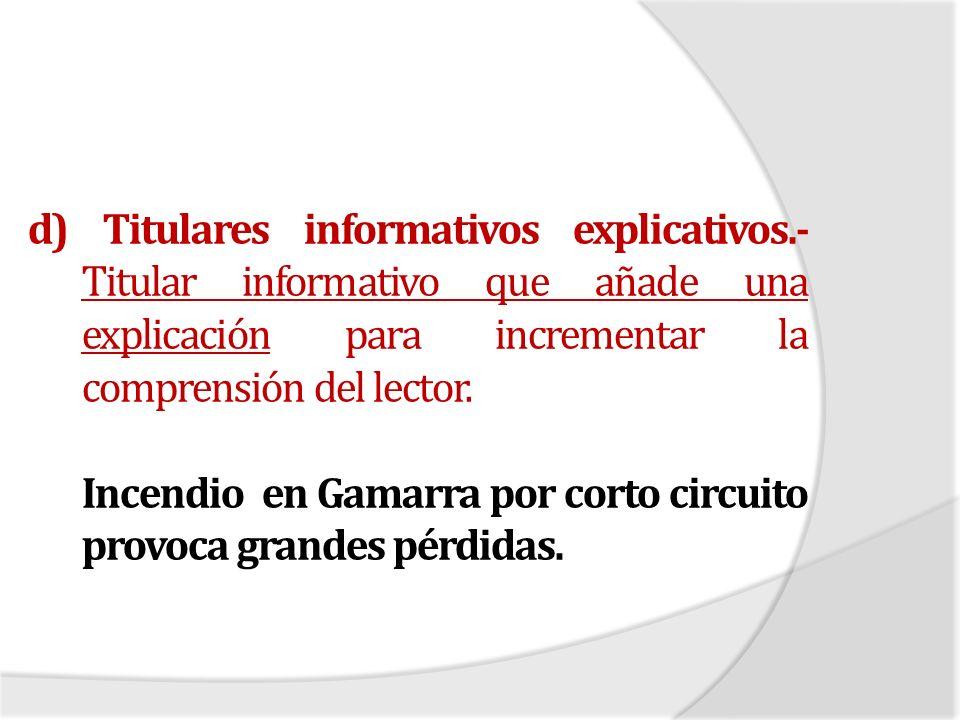 d) Titulares informativos explicativos.- Titular informativo que añade una explicación para incrementar la comprensión del lector.