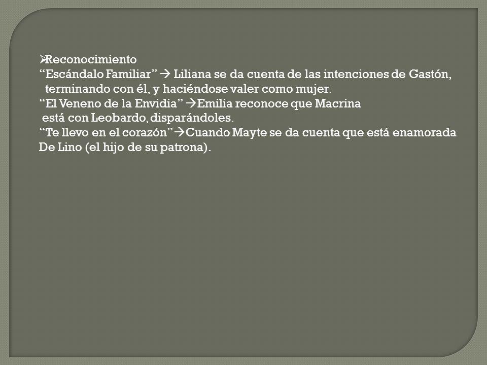 Reconocimiento Escándalo Familiar Liliana se da cuenta de las intenciones de Gastón, terminando con él, y haciéndose valer como mujer. El Veneno de la