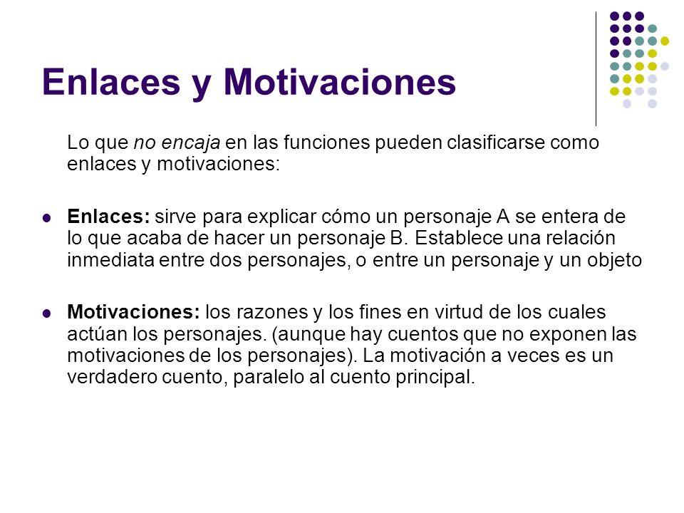 Enlaces y Motivaciones Lo que no encaja en las funciones pueden clasificarse como enlaces y motivaciones: Enlaces: sirve para explicar cómo un persona