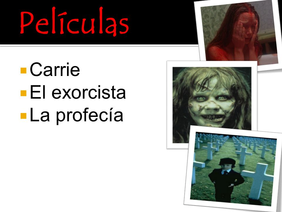 Carrie El exorcista La profecía
