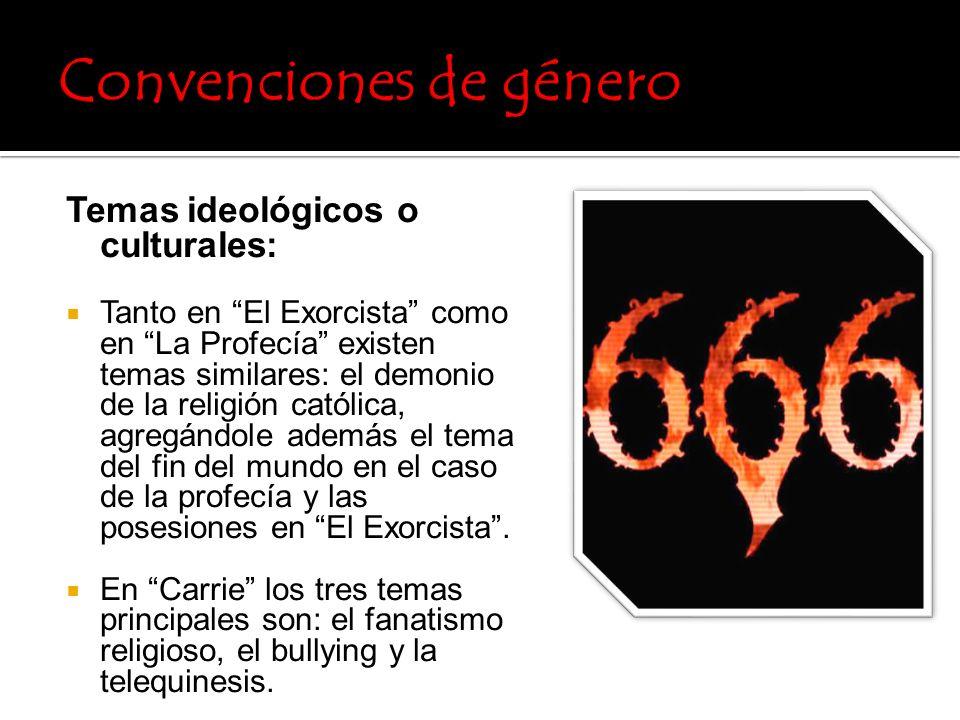 Temas ideológicos o culturales: Tanto en El Exorcista como en La Profecía existen temas similares: el demonio de la religión católica, agregándole ade
