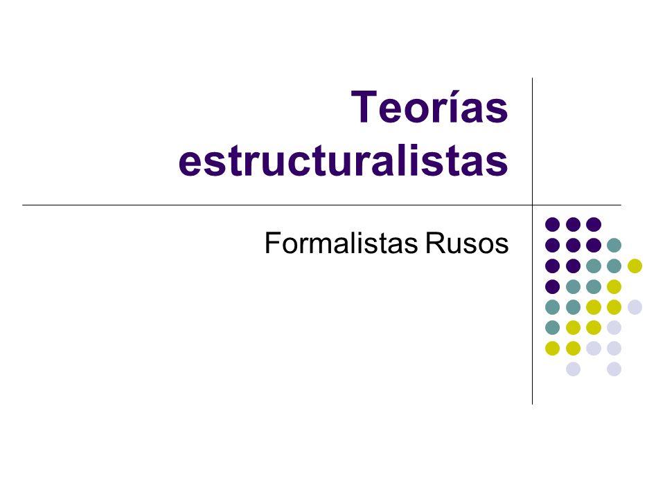 Teorías estructuralistas Formalistas Rusos