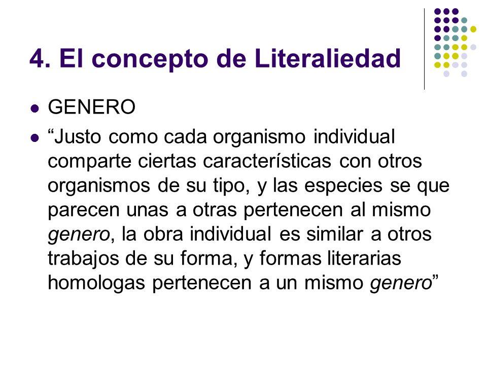 4. El concepto de Literaliedad GENERO Justo como cada organismo individual comparte ciertas características con otros organismos de su tipo, y las esp