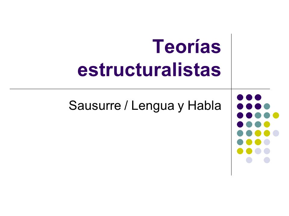 Teorías estructuralistas Sausurre / Lengua y Habla