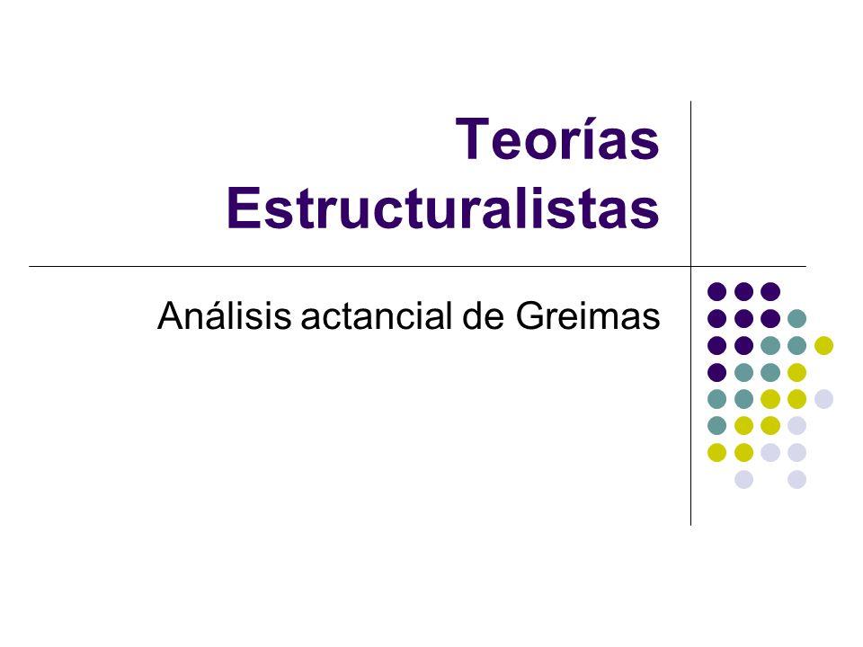 Teorías Estructuralistas Análisis actancial de Greimas