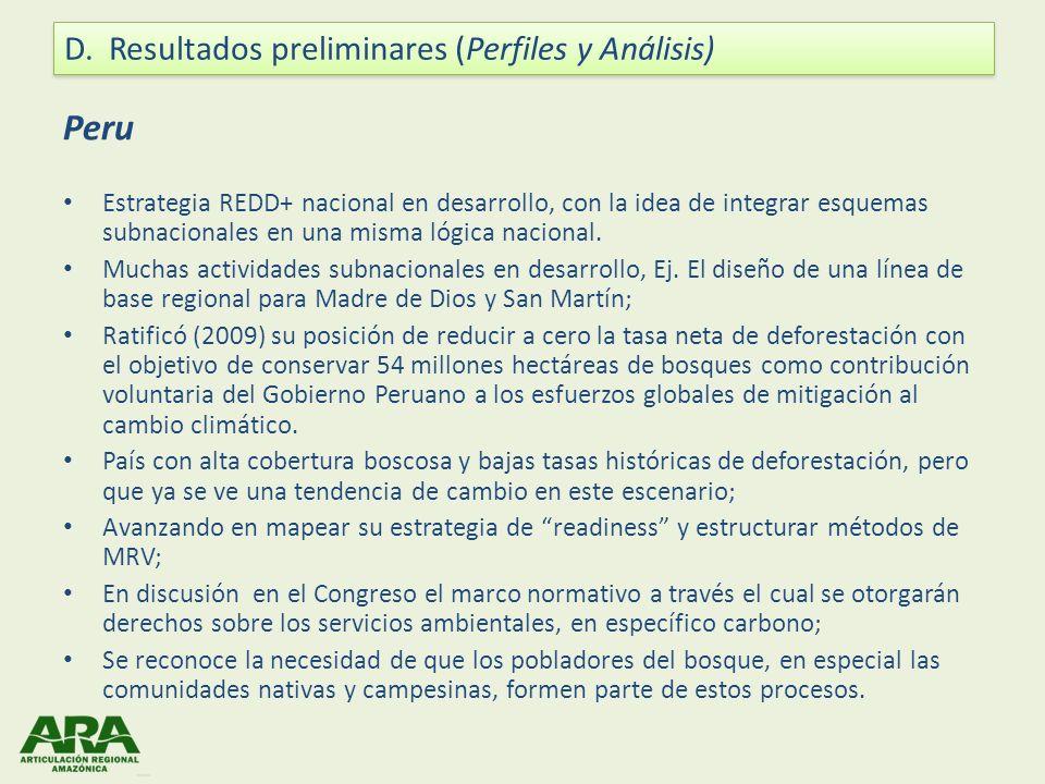 Peru Estrategia REDD+ nacional en desarrollo, con la idea de integrar esquemas subnacionales en una misma lógica nacional. Muchas actividades subnacio