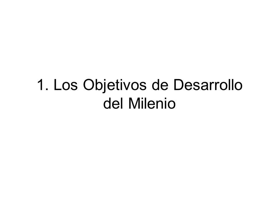 1. Los Objetivos de Desarrollo del Milenio