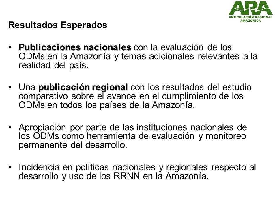 Resultados Esperados Publicaciones nacionalesPublicaciones nacionales con la evaluación de los ODMs en la Amazonía y temas adicionales relevantes a la realidad del país.